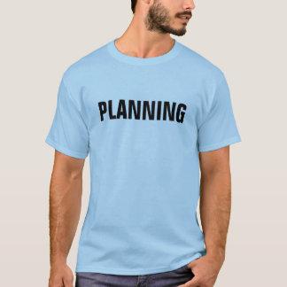 Planning T-Shirt