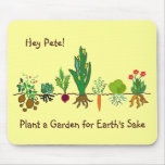 Plant a Garden for Earth's Sake Mouse Pad