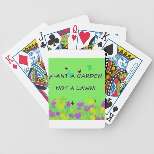 Plant a Garden Not A Lawn Bicycle Playing Cards