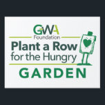 "Plant a Row for the Hungry Garden Sign<br><div class=""desc"">Mark your official GWA Foundation Plant a Row for the Hungry Garden designation with the official garden sign. Multiple size options available.</div>"