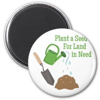 Plant A Seed 2 Inch Round Magnet
