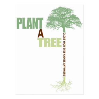 Plant A Tree close your eyes and be anywhere Postcard