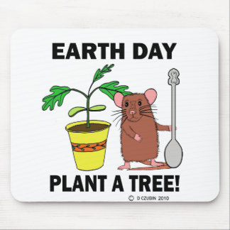 Plant A Tree Earth Day! Mouse Pad