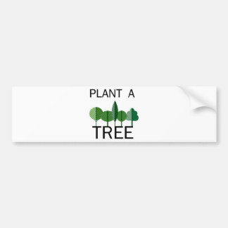 Plant a Tree! Ecology designs! Bumper Sticker