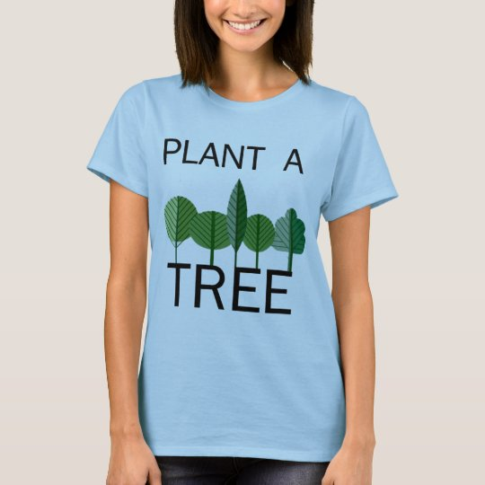 Plant a Tree! Ecology designs! T-Shirt