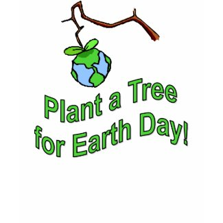 Plant a Tree for Earth Day 4 shirt
