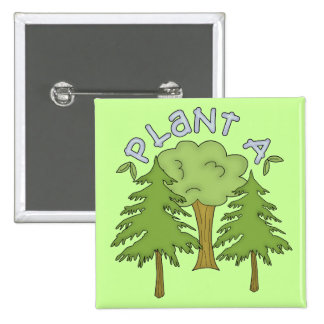 Plant a Tree T-shirts and Gifts Buttons