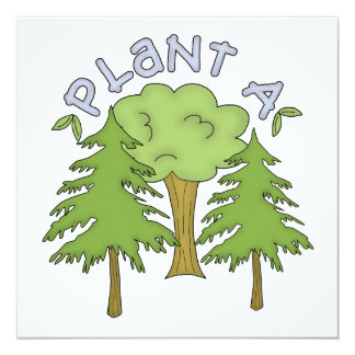 Plant a Tree T-shirts and Gifts 5.25x5.25 Square Paper Invitation Card