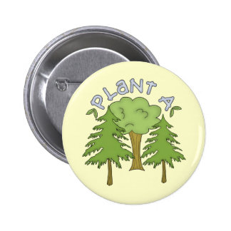 Plant a Tree T-shirts and Gifts Pinback Buttons