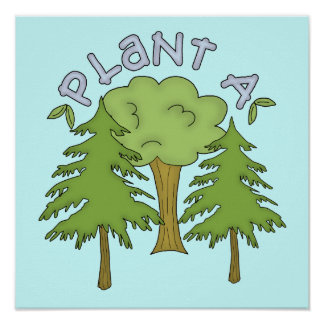 Plant a Tree T-shirts and Gifts Poster