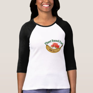 Plant Based Fuel! Fuel Your Body Vegan Style! T Shirt