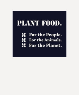 Plant Food for the People, the Animals, the Planet T Shirt