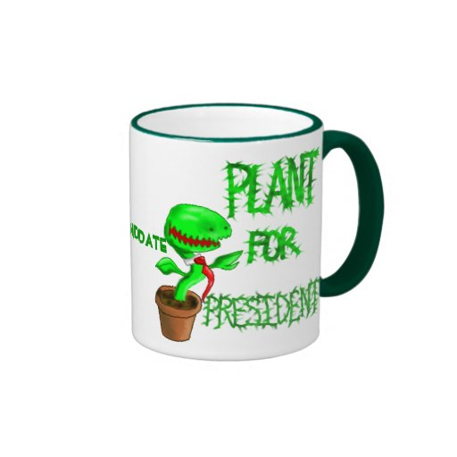 Plant for President Mug : The Real Green Candidate