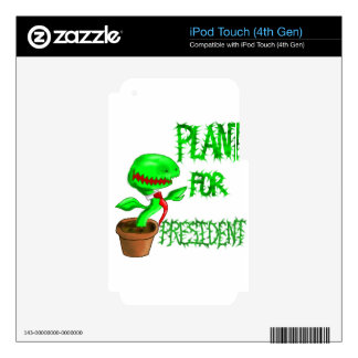 Plant For President Skins For iPod Touch 4G