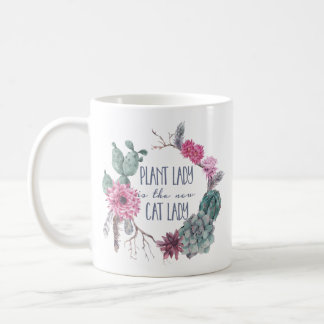 Plant lady is the new cat lady coffee mug