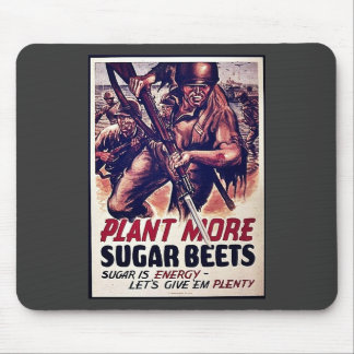 Plant More Sugar Beets Mouse Pad