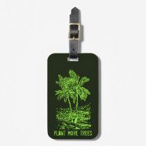 Plant More Trees Environmental Luggage Tag