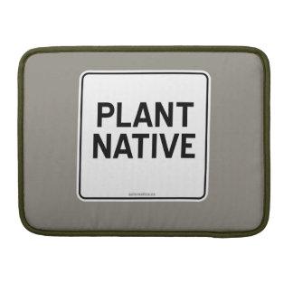 PLANT NATIVE MacBook PRO SLEEVE
