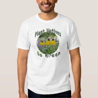 Plant Natives Go Green T Shirt