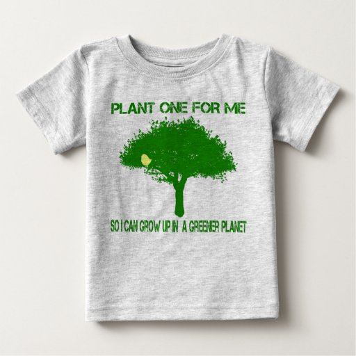 """""""Plant One For Me"""" Baby T-Shirt"""