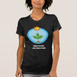Plant seeds and sing songs - t shirts