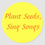 Plant Seeds, Sing Songs Round Sticker