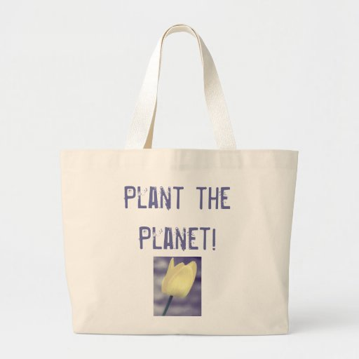Plant the Planet! Canvas Bags