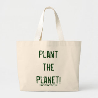 Plant the Planet! planttheplanetstuff.com Bags