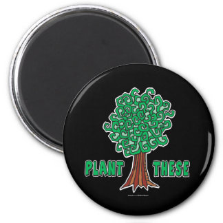 Plant Trees 2 Inch Round Magnet