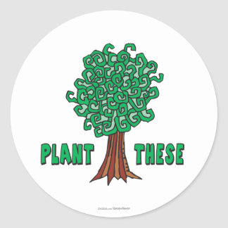 Plant Trees Classic Round Sticker
