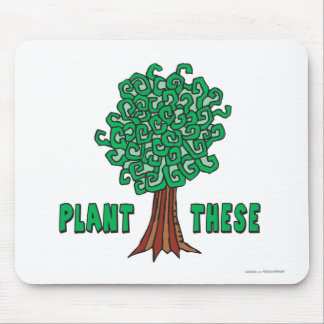 Plant Trees Mouse Pad
