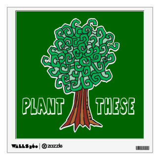 Plant Trees Wall Graphic