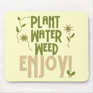 Plant Water Weed Enjoy Tshirts and Gifts Mouse Pad