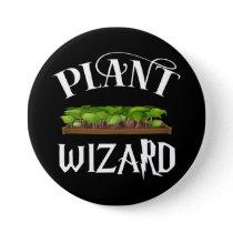 Plant Wizard Funny Gardener Button