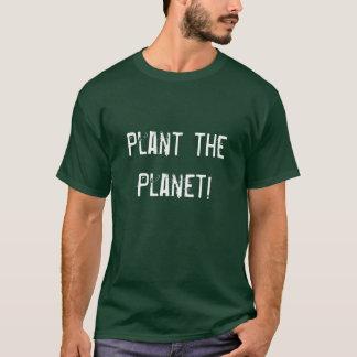 ¡Plante el planeta! Playera
