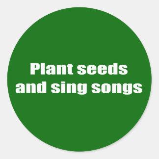 Plante las semillas y cante las canciones - etiquetas redondas