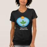 Plante las semillas y cante las canciones - camiseta