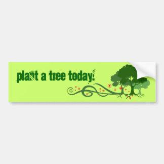 ¡Plante un árbol hoy! Pegatina Para Auto