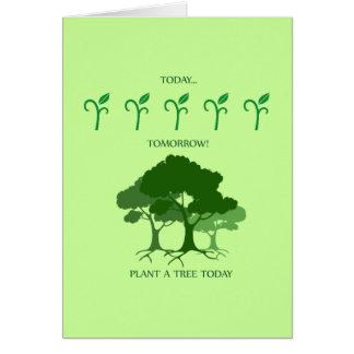 Plante un árbol hoy tarjeta de felicitación
