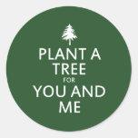Plante un árbol para usted y mí pegatinas redondas