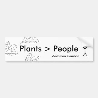 Plants are greater than people car bumper sticker