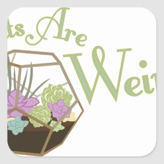 Plants Are Weird Square Sticker