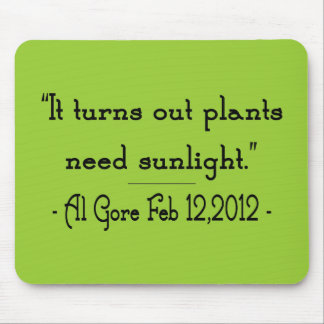 Plants Need Sunlight Mouse Pad
