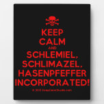 [Skull crossed bones] keep calm and schlemiel, schlimazel, hasenpfeffer incorporated!  Plaques