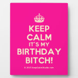 [Crown] keep calm it's my birthday bitch!  Plaques