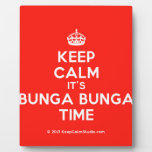 [Crown] keep calm it's bunga bunga time  Plaques