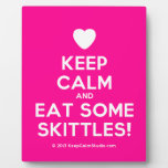 [Love heart] keep calm and eat some skittles!  Plaques