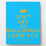 [Two hearts] don't cry coz niall horan loves you  Plaques