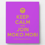 [Smile] keep calm and join moko.mobi  Plaques