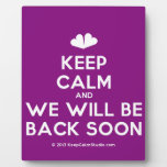 [Two hearts] keep calm and we will be back soon  Plaques